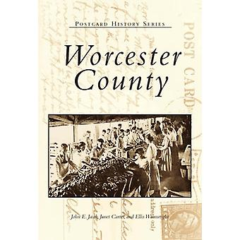 Worcester County by John E Jacob - Janet Carter - Ellis Wainwright -
