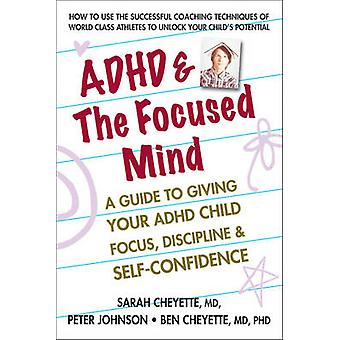 ADHD & the Focused Mind - A Guide to Giving Your ADHD Child Focus - Di