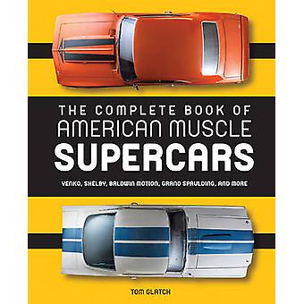 The Complete Book of American Muscle Supercars - Yenko - Shelby - Bald