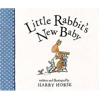 Little Rabbit's New Baby by Harry Horse - Harry Horse - 9781561459155