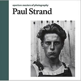 Paul Strand - Aperture Masters of Photography by Paul Strand - Peter B
