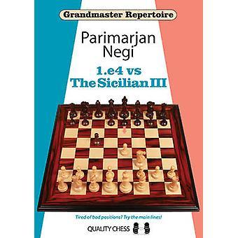1.E4 vs the Sicilian III by Parimarjan Negi - 9781784830236 Book