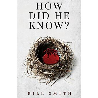 How Did He Know? by Bill Smith - 9781784652722 Book