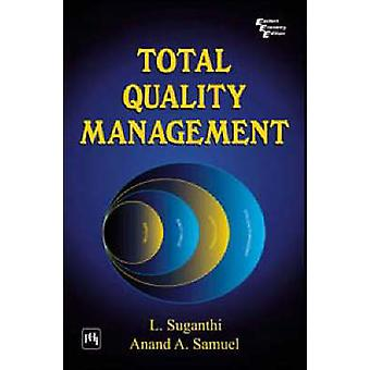 Total Quality Management by L. Suganthi - 9788120326552 Book