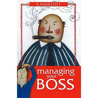 Managing Your Boss - Specifications by Rashmi Datt - 9788183280006 Book
