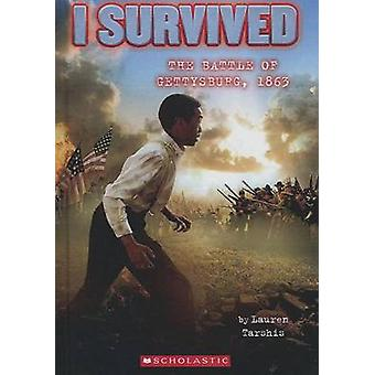 I Survived the Battle of Gettysburg - 1863 by Lauren Tarshis - 978060