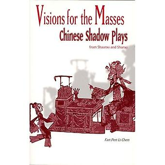 Visions for the Masses: Chinese Shadow Plays from Shaanxi and Shanxi (Cornell East Asia)