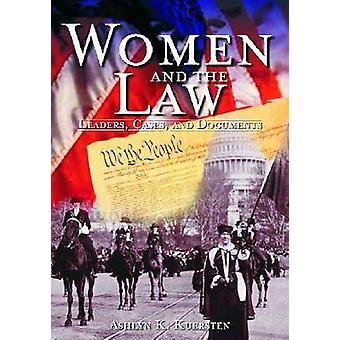 Women and the Law Leaders Cases and Documents by Kuersten & Ashlyn