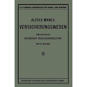 Versicherungswesen  Zweiter Band Besondere Versicherungslehre by Manes & Alfred