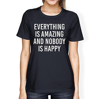 Everything Amazing Nobody Happy Ladies' Navy Shirt Funny T-shirt