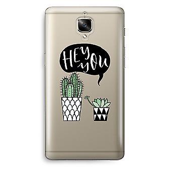 OnePlus 3 Transparent Case (Soft) - Hey you cactus