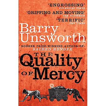 The Quality of Mercy by Barry Unsworth - 9780099538226 Book