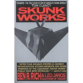 Skunk Works - un livre de souvenirs personnel de mes années à Lockheed par Ben R. Rich