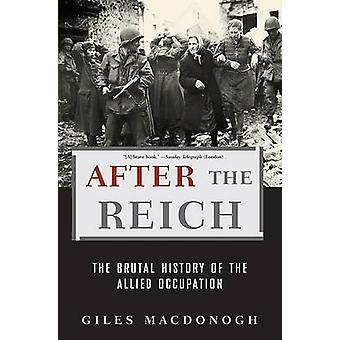 Dopo il Reich - la storia brutale dell'occupazione alleata di Giles