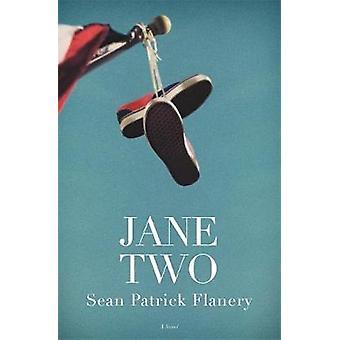 Jane två - en roman av Sean Patrick Flanery - 9781455539444 bok