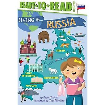 Living in . . . Russia by Jesse Burton - 9781534417663 Book