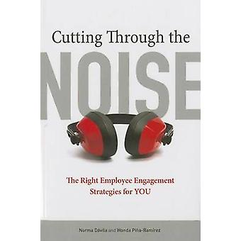 Cutting Through the Noise - The Right Employee Engagement Strategies f