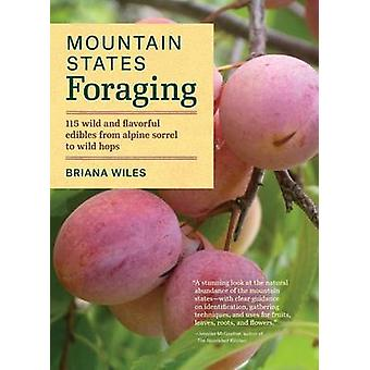 Mountain States Foraging - 115 Wild and Flavorful Edibles from Alpine
