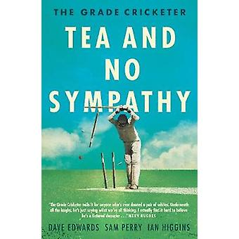 The Grade Cricketer - Tea and No Sympathy by Sam Perry - 9781760631314