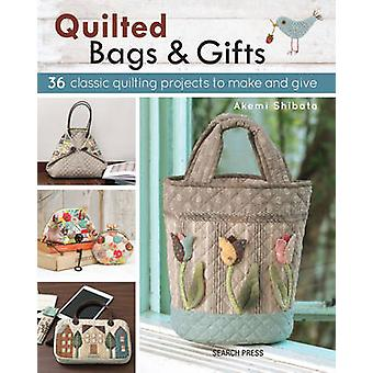Quilted Bags and Gifts - 36 Classic Quilting Projects to Make and Give