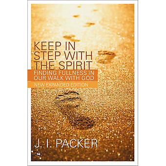 Keep in Step with the Spirit - Finding Fullness in Our Walk with God (