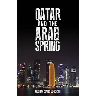 Qatar and the Arab Spring by Kristian Coates Ulrichsen - 978184904433
