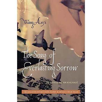 Het lied van de eeuwige verdriet - een roman van Shanghai door Wang Anyi - Mi