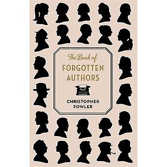 The Book of Forgotten Authors by The Book of Forgotten Authors - 9781