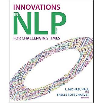 Innovationer i NLP - för utmanande tider av L. Michael Hall - Shelle