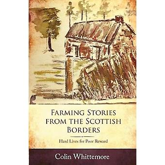 Farming Stories from the Scottish Borders - Hard Lives for Poor Reward