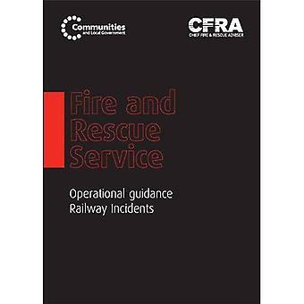 Fire and Rescue Service operativ vägledning - järnvägen incidenter (avdelningen för lokalsamhälle och lokalt självstyre...
