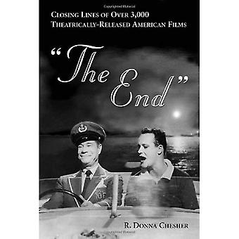 The End: Closing Lines of Over 3, 000 Theatrically-released American Films (McFarland Classics)