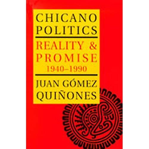 Chicano Politics: Reality and Promise, 1940-1990