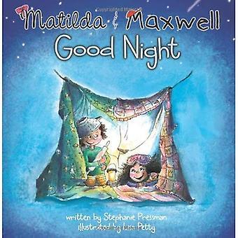 Goodparentgoodchild: Matilda & Maxwell Good Night
