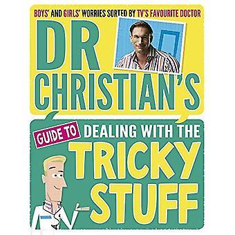 Guide de Dr Christian pour traiter les choses difficiles