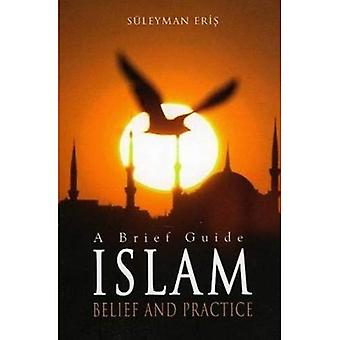 Islam: A Brief Guide-Belief and Practice