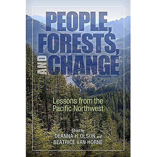 People, Forests, and Change  Lessons from the Pacific Northwest