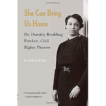 She Can Bring Us Home: Dr. Dorothy Boulding Ferebee, Civil Rights Pioneer