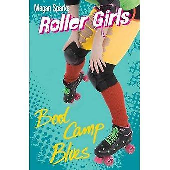 Boot Camp Blues (Roller Girls)