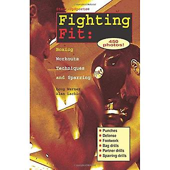 Fighting Fit: Boxing Workouts, Techniques and Sparring (Start-up Sports)