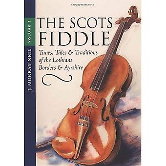The Scots Fiddle: Tunes, Tales and Traditions of the Lothians, Borders and Ayrshire v. 2