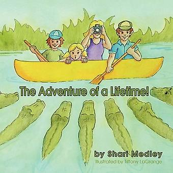 The Adventure of a Lifetime!