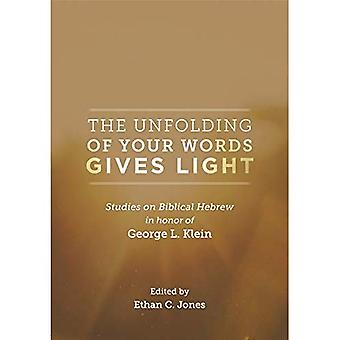 The Unfolding of Your Words Gives Light: Studies on Biblical Hebrew in Honor of George L. Klein