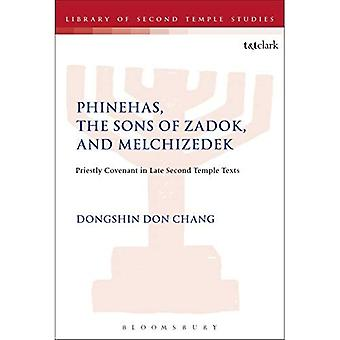 Phinehas, the Sons of Zadok, and Melchizedek: Priestly Covenant in Late Second Temple Texts (The Library of Second Temple Studies)