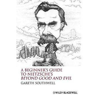 A Beginners Guide to Nietzsche's  Beyond Good and Evil