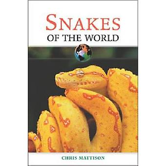Snakes of the World (New edition) by Christopher Mattison - 978081605