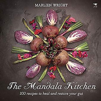 Mandala kitchen: 100 nourishing recipes to heal your gut