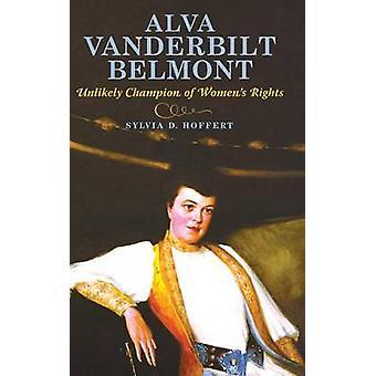 Alva Vanderbilt Belmont improbable Champion de Womens droits par Hoffert & Sylvia D.
