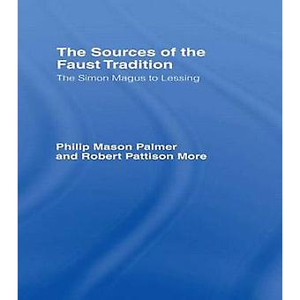 Sources of the Faust Tradition The by Palmer & Philip Mason