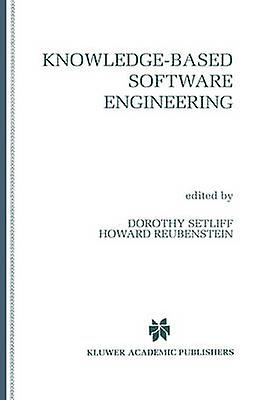 KnowledgeBased Software Engineering by Setliff & Dorthy E.